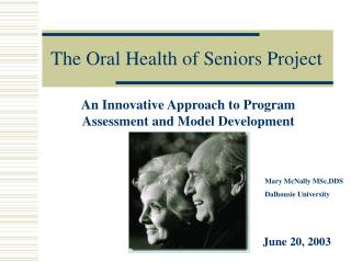 The Oral Health of Seniors Project