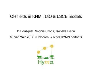 OH fields in KNMI, UiO & LSCE models P. Bousquet, Sophie Szopa, Isabelle Pison