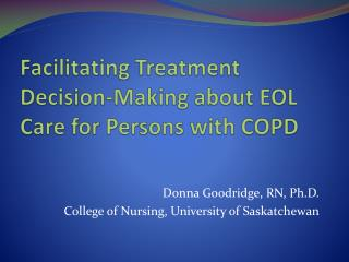 Facilitating Treatment Decision-Making about EOL Care for Persons with COPD