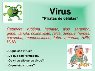 "Vírus  ""Piratas de células"""