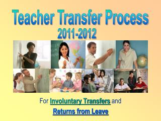 For  Involuntary Transfers  and  Returns from Leave