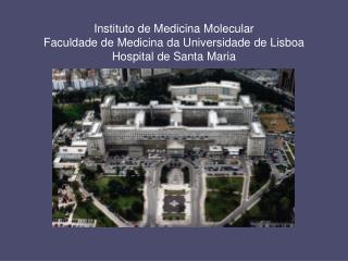 Instituto de Medicina Molecular Faculdade de Medicina da Universidade de Lisboa