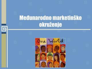 Međunarodno marketinško okruženje