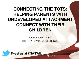 Connecting the tots: helping parents with undeveloped attachment connect with their children