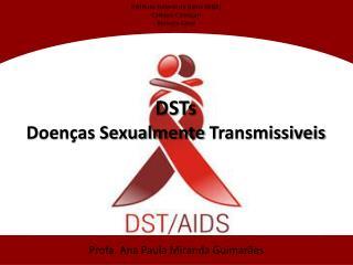 DSTs Doenças Sexualmente  Transmissiveis