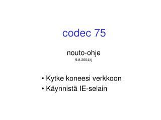 codec 75