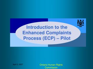 Introduction to the Enhanced Complaints Process (ECP) – Pilot