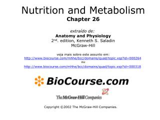 Nutrition and Metabolism Chapter 26  extra do de:  Anatomy and Physiology 2nd. edition, Kenneth S. Saladin McGraw-Hill