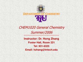 Department of Chemistry CHEM1020 General Chemistry Summer/2006