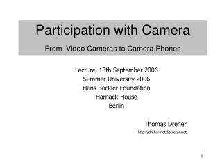Participation with Camera From Video Cameras to Camera Phones