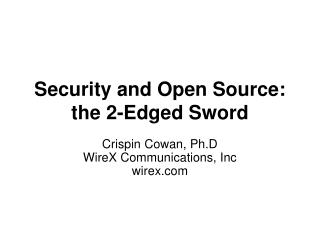 Security and Open Source: the 2-Edged Sword