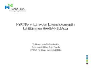 HYRINÄ- yrittäjyyden kokonaiskonseptin kehittäminen HAAGA-HELIAssa