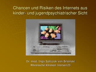 Chancen und Risiken des Internets aus kinder- und jugendpsychiatrischer Sicht