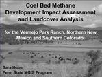 Coal Bed Methane  Development Impact Assessment and Landcover Analysis   for the Vermejo Park Ranch, Northern New Mexico