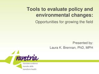Tools to evaluate policy and environmental changes: