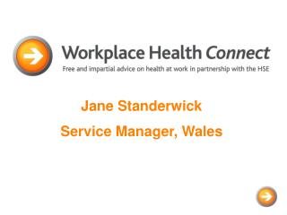Jane Standerwick Service Manager, Wales