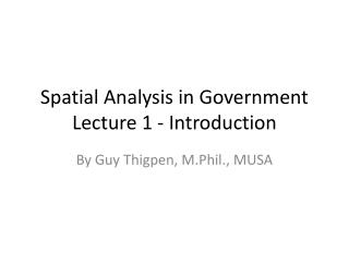 Spatial Analysis in Government Lecture 1 - Introduction