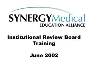 Institutional Review Board Training June 2002