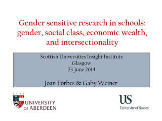 Scottish Universities Insight Institute Glasgow 23 June 2014 Joan Forbes & Gaby Weiner