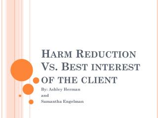 Harm Reduction Vs. Best interest of the client