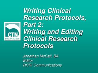 Writing Clinical Research Protocols, Part 2:  Writing and Editing Clinical Research Protocols