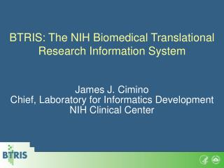 BTRIS: The NIH Biomedical Translational Research Information System