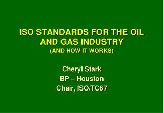 ISO STANDARDS FOR THE OIL AND GAS INDUSTRY AND HOW IT WORKS