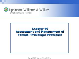 Chapter 46  Assessment and Management of Female Physiologic Processes