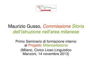Maurizio Gusso ,  Commissione Storia dell�istruzione nell�area milanese