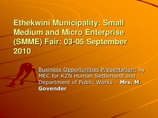 Ethekwini Municipality: Small Medium and Micro Enterprise (SMME) Fair: 03-05 September 2010