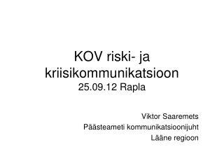 KOV riski- ja kriisikommunikatsioon 25.09.12 Rapla