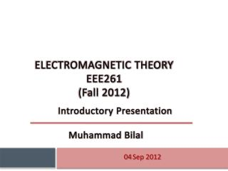 ELECTROMAGNETIC THEORY EEE261 (Fall 2012)