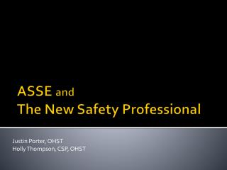 ASSE  and The New Safety Professional