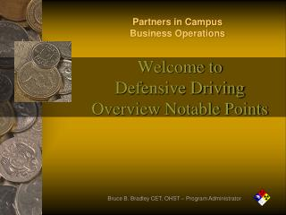 Welcome to  Defensive Driving Overview Notable Points