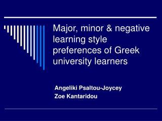 Major, minor & negative learning style preferences of Greek university learners