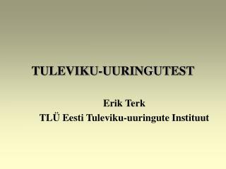 TULEVIKU-UURINGUTEST