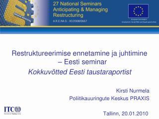 Restruktureerimise ennetamine ja juhtimine – Eesti seminar Kokkuvõtted Eesti taustaraportist