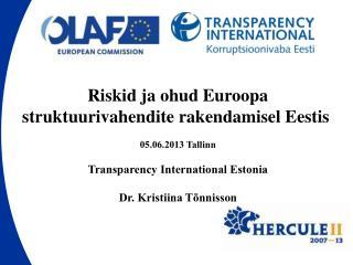 Riskid ja ohud Euroopa struktuurivahendite rakendamisel Eestis 05.06.2013 Tallinn