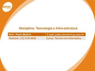 Disciplina: Tecnologia e  Infra-estrutura