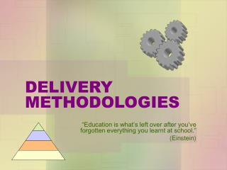 DELIVERY METHODOLOGIES