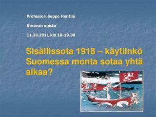 Sisällissota 1918 – käytiinkö Suomessa monta sotaa yhtä aikaa?