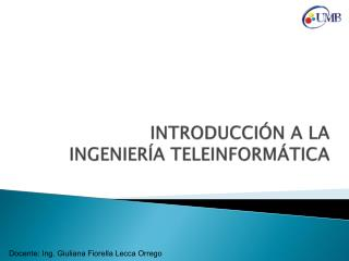 INTRODUCCIÓN A LA  INGENIERÍA TELEINFORMÁTICA