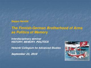 Seppo Hentilä The Finnish-German Brotherhood of Arms as Politics of Memory