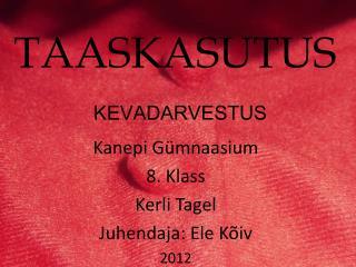 TAASKASUTUS KEVADARVESTUS