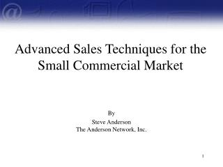 Advanced Sales Techniques for the Small Commercial Market