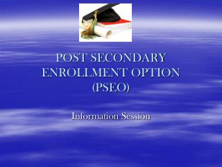 POST SECONDARY ENROLLMENT OPTION  (PSEO)
