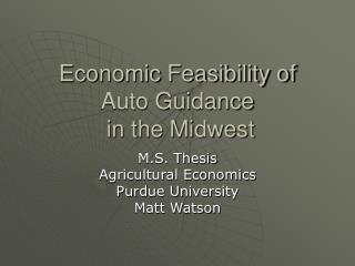 Economic Feasibility of Auto Guidance  in the Midwest