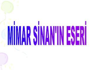 MIMAR SINANIN ESERI