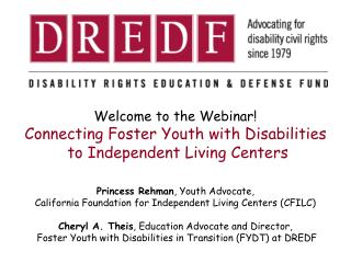 Welcome to the Webinar! Connecting Foster Youth with Disabilities  to Independent Living Centers