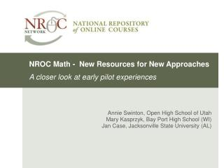 NROC Math -  New Resources for New Approaches A closer look at early pilot experiences